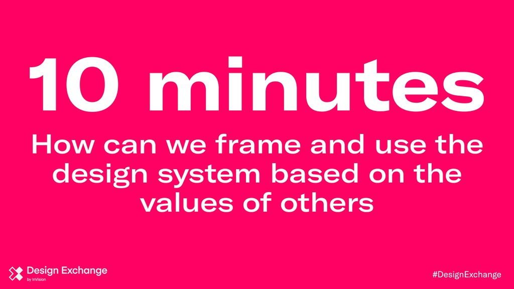 #DesignExchange 10 minutes How can we frame and...