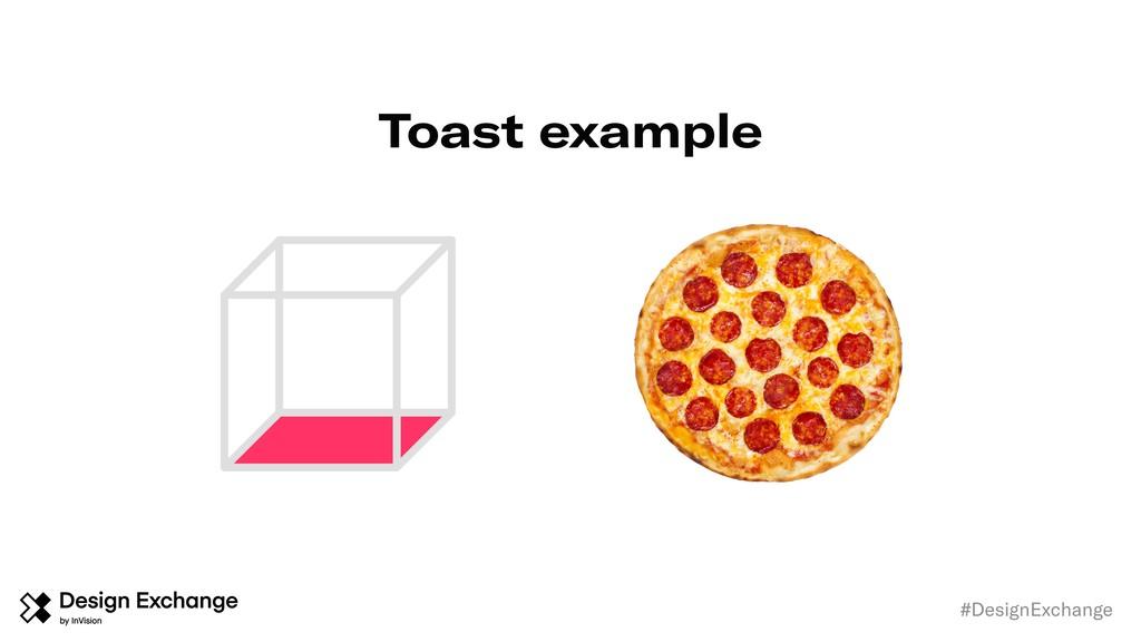#DesignExchange Toast example