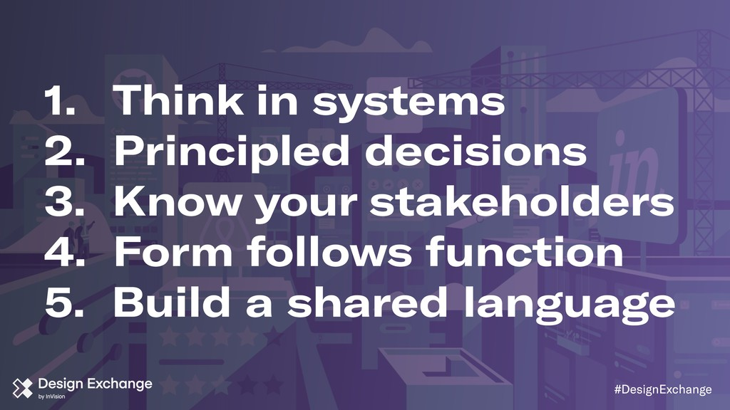 1. Think in systems 2. Principled decisions 3. ...