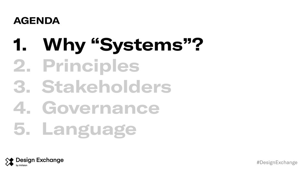 "AGENDA 1. Why ""Systems""? 2. Principles 3. Stake..."