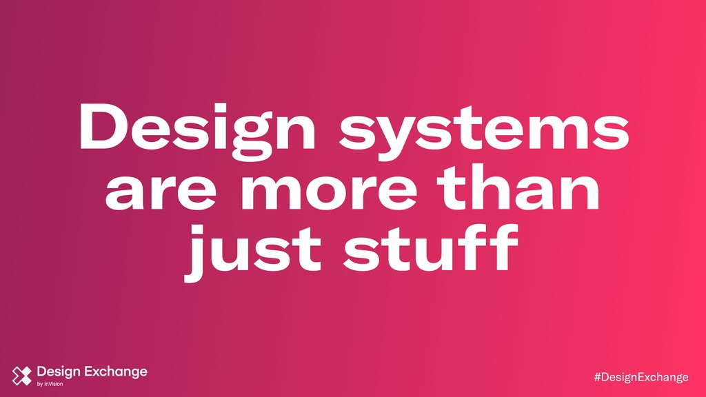 #DesignExchange Design systems are more than ju...