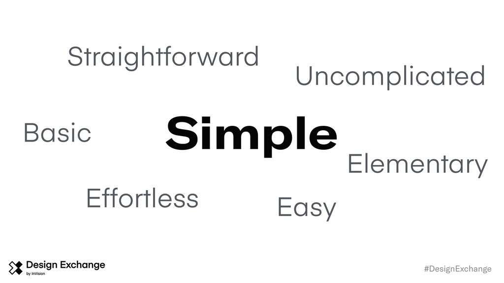#DesignExchange Simple Straightforward Easy Unc...