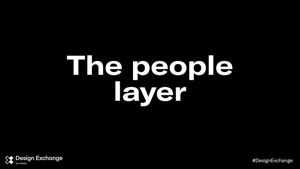 The people layer #DesignExchange