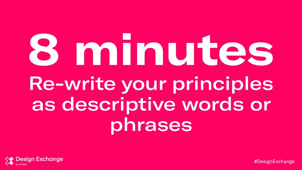 #DesignExchange 8 minutes Re-write your princip...
