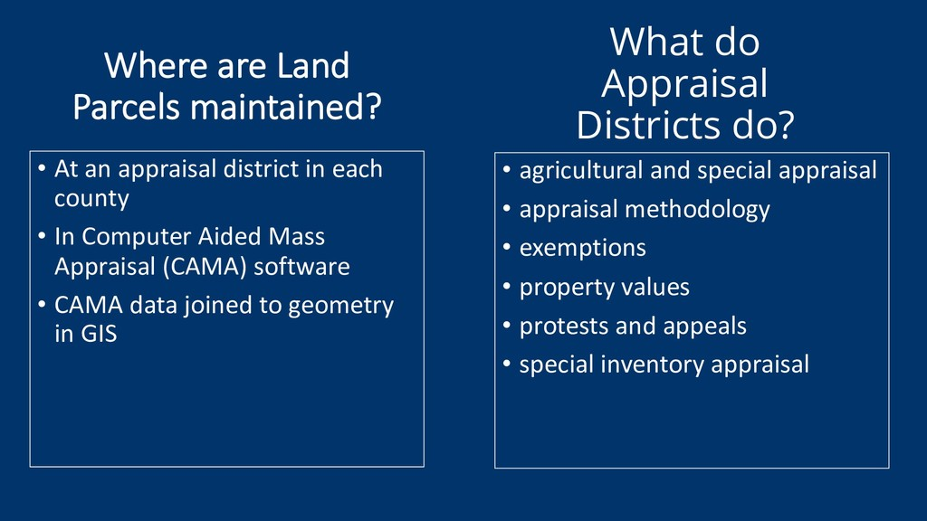 What do Appraisal Districts do? • agricultural ...