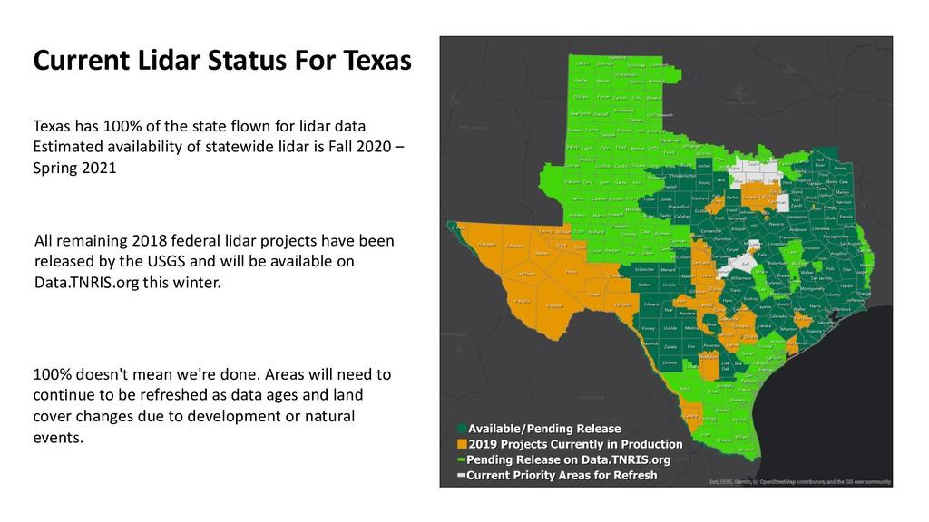 Current Lidar Status For Texas Texas has 100% o...