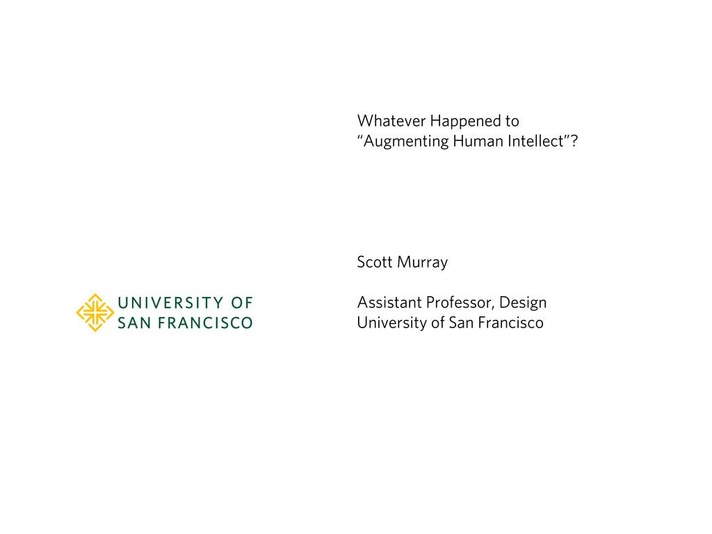 Scott Murray Assistant Professor, Design Univer...