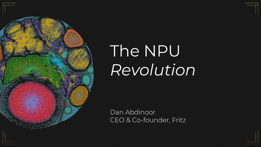 The NPU Revolution Dan Abdinoor CEO & Co-founde...
