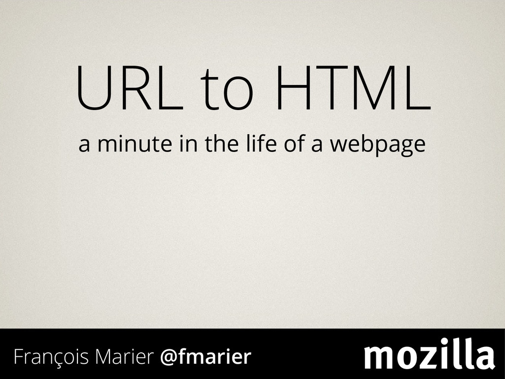 URL to HTML a minute in the life of a webpage F...