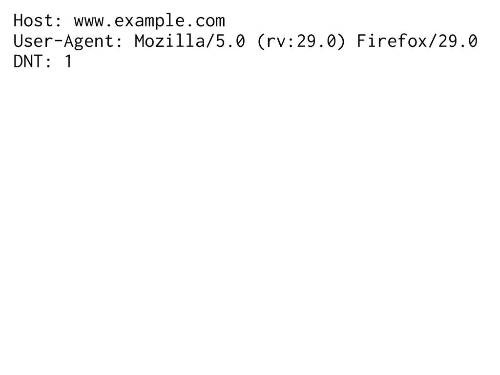Host: www.example.com User-Agent: Mozilla/5.0 (...