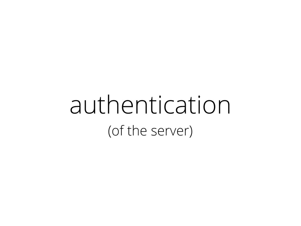 authentication (of the server)