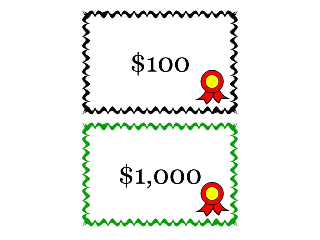 $1,000 $100
