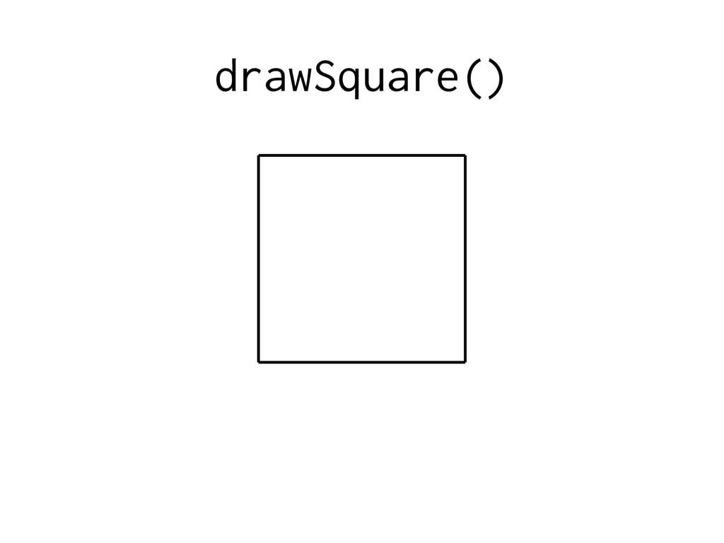 drawSquare()