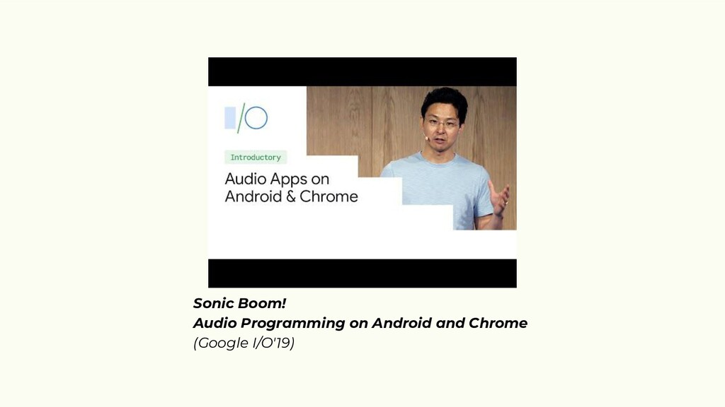Sonic Boom! Audio Programming on Android and Ch...