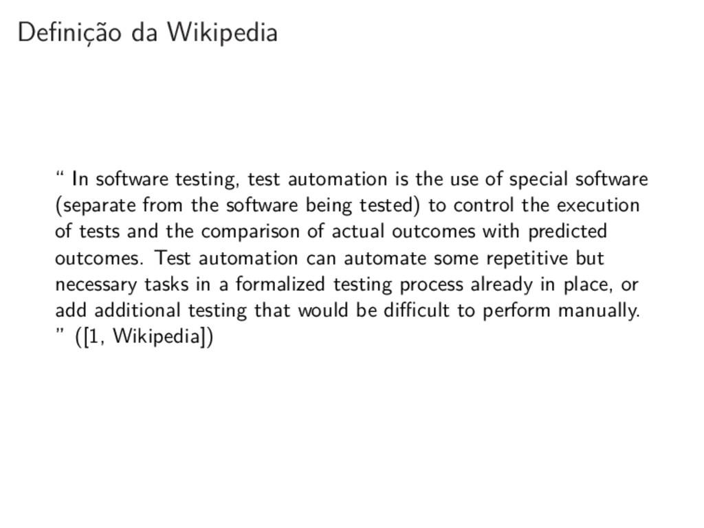 """Definição da Wikipedia """" In software testing, t..."""