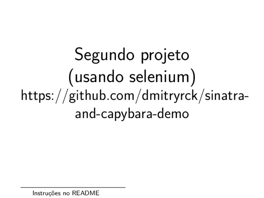 Segundo projeto (usando selenium) https://githu...