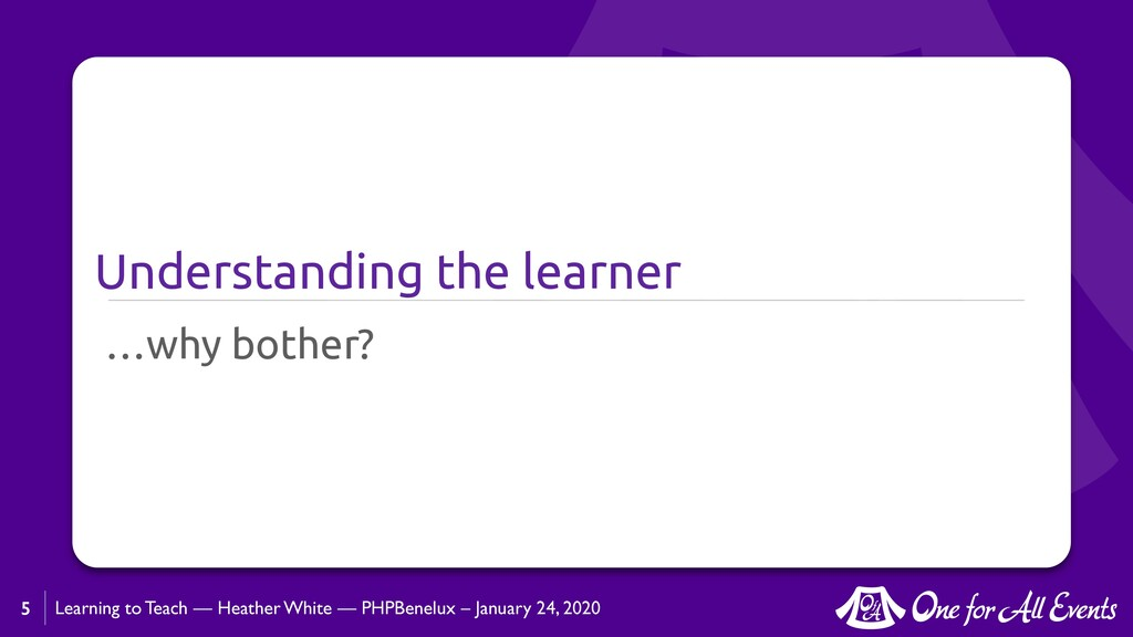 Learning to Teach — Heather White — PHPBenelux ...