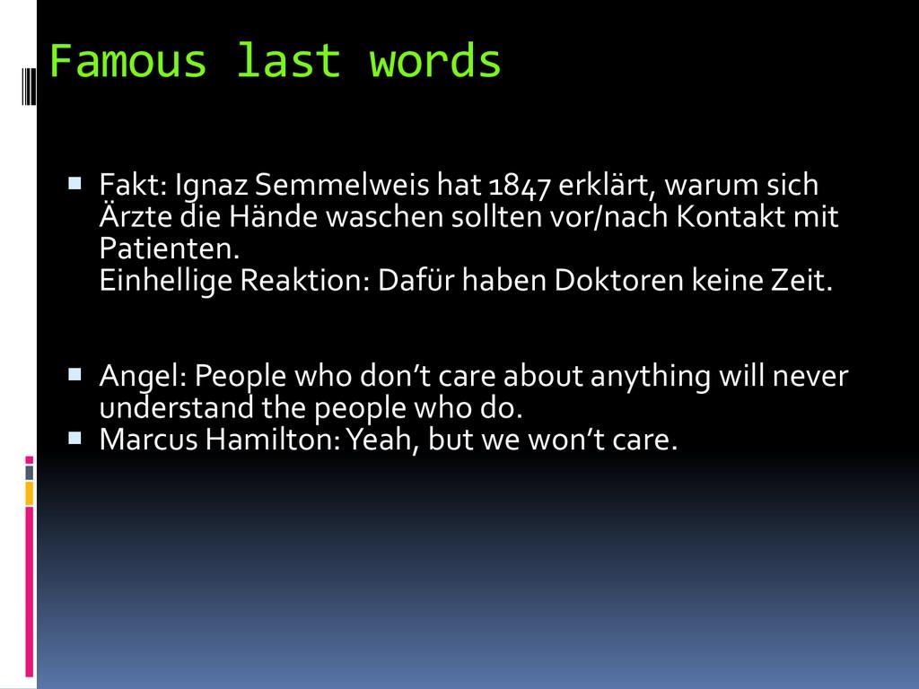 Famous last words  Fakt: Ignaz Semmelweis hat ...