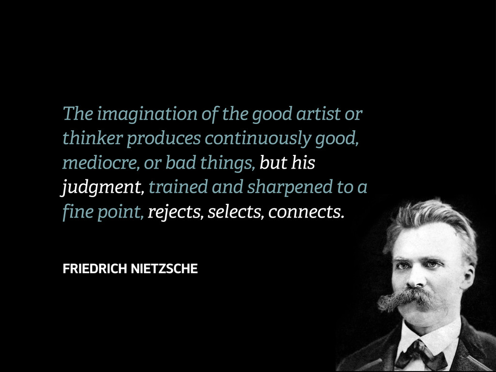The imagination of the good artist or thinker p...