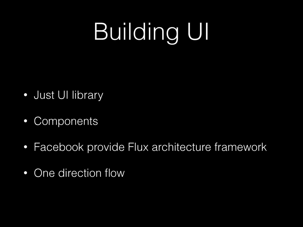 Building UI • Just UI library • Components • Fa...