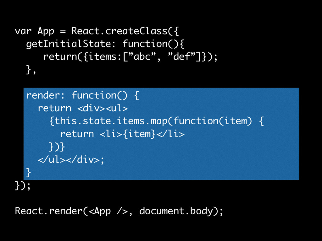 var App = React.createClass({ getInitialState: ...
