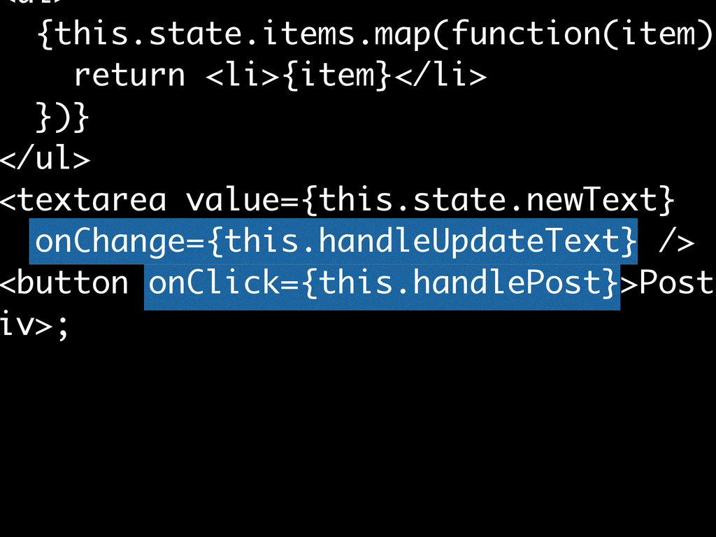 ` <ul> {this.state.items.map(function(item){ re...