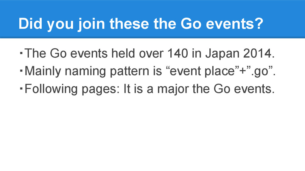 Did you join these the Go events? ・The Go event...