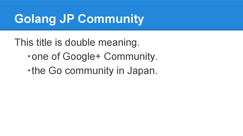 Golang JP Community This title is double meanin...