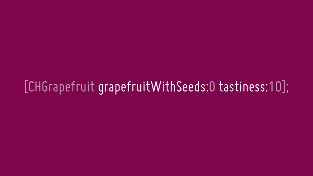 [CHGrapefruit grapefruitWithSeeds:0 tastiness:1...