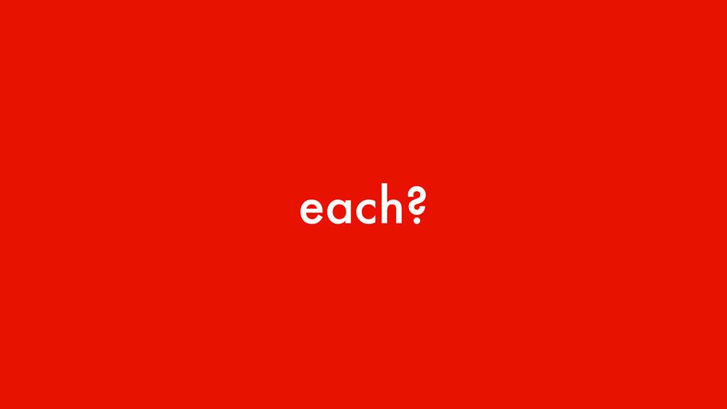 each?
