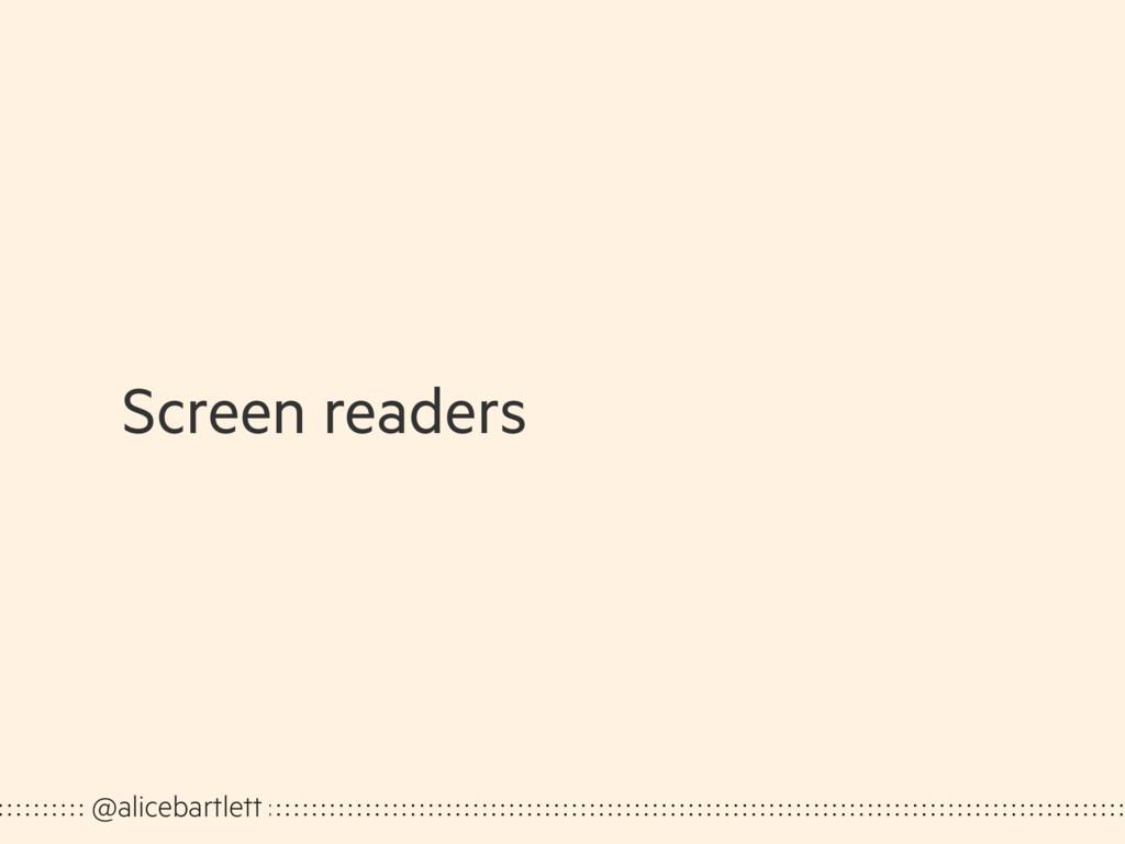 Screen readers @alicebartlett