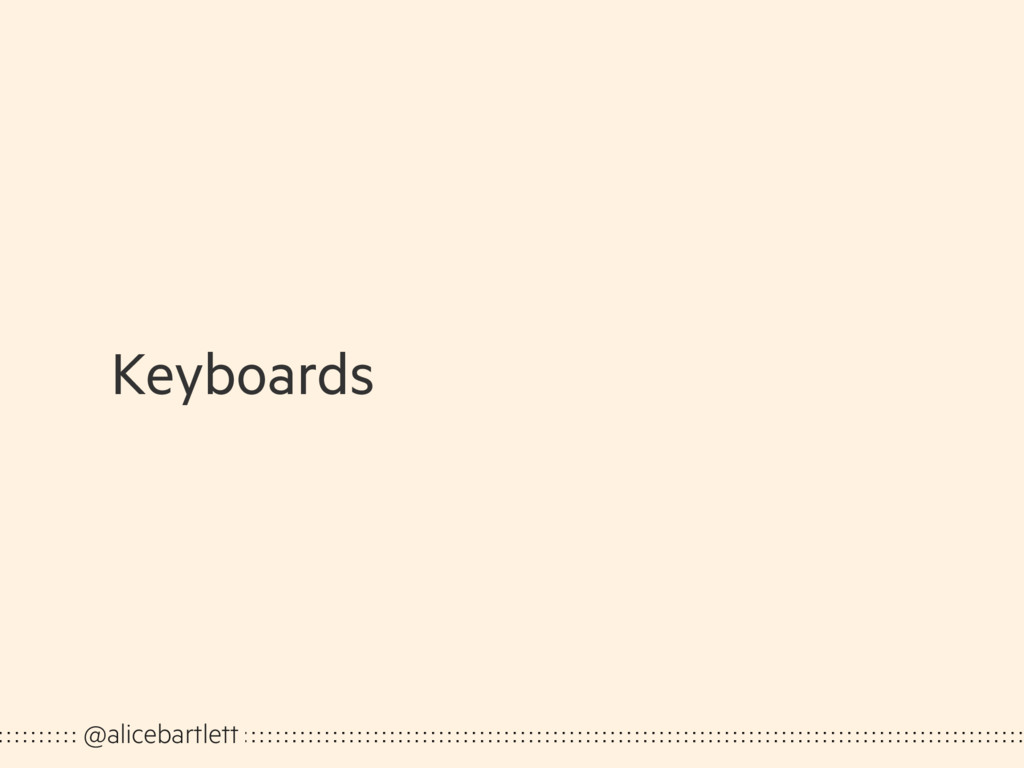 Keyboards @alicebartlett