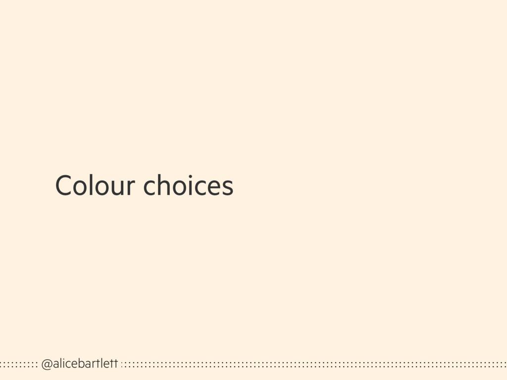 Colour choices @alicebartlett