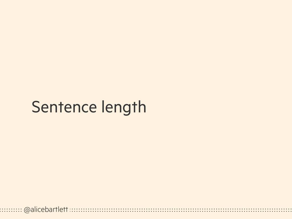 Sentence length @alicebartlett