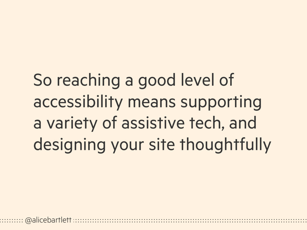 So reaching a good level of accessibility means...