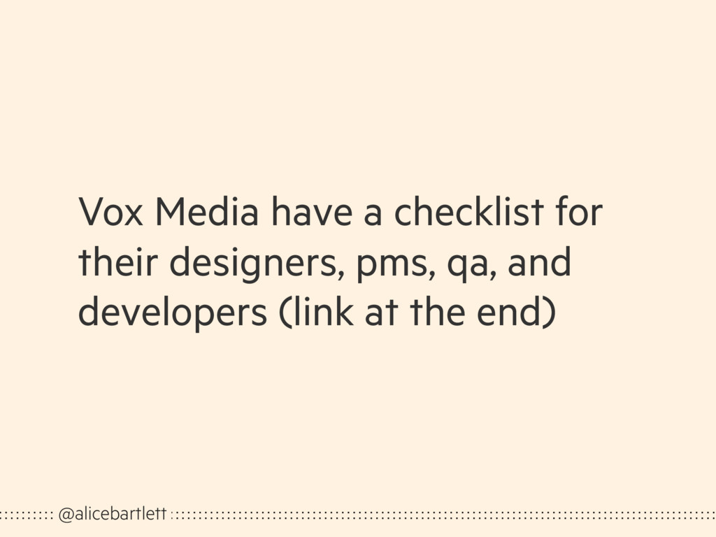 Vox Media have a checklist for their designers,...