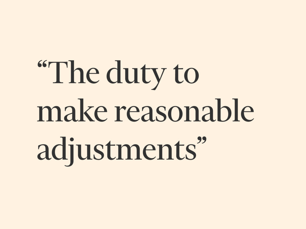 """The duty to make reasonable adjustments"""
