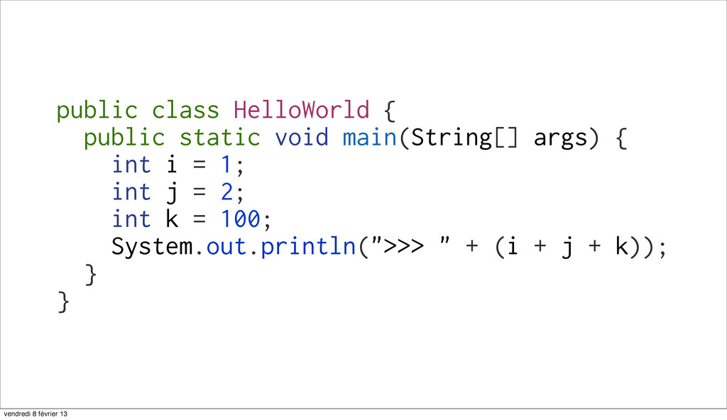 17 public class HelloWorld { public static void...