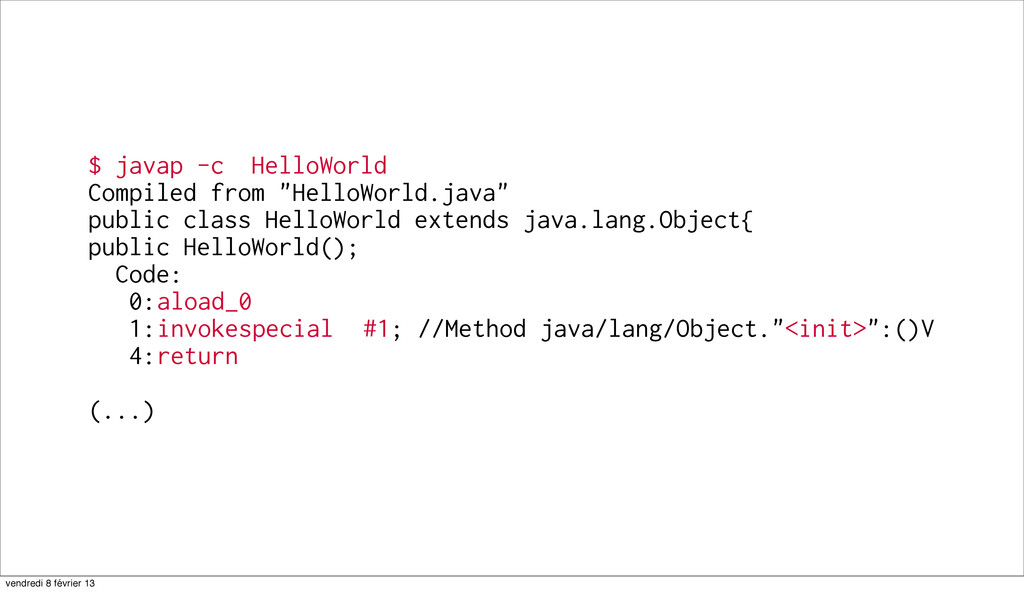 "18 $ javap -c HelloWorld Compiled from ""HelloWo..."