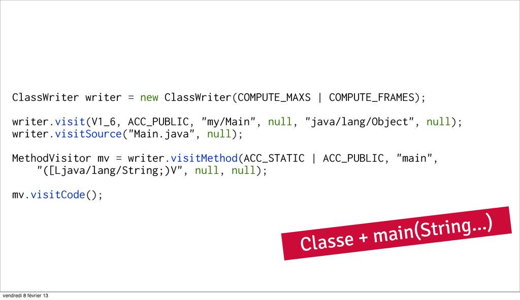 44 ClassWriter writer = new ClassWriter(COMPUTE...