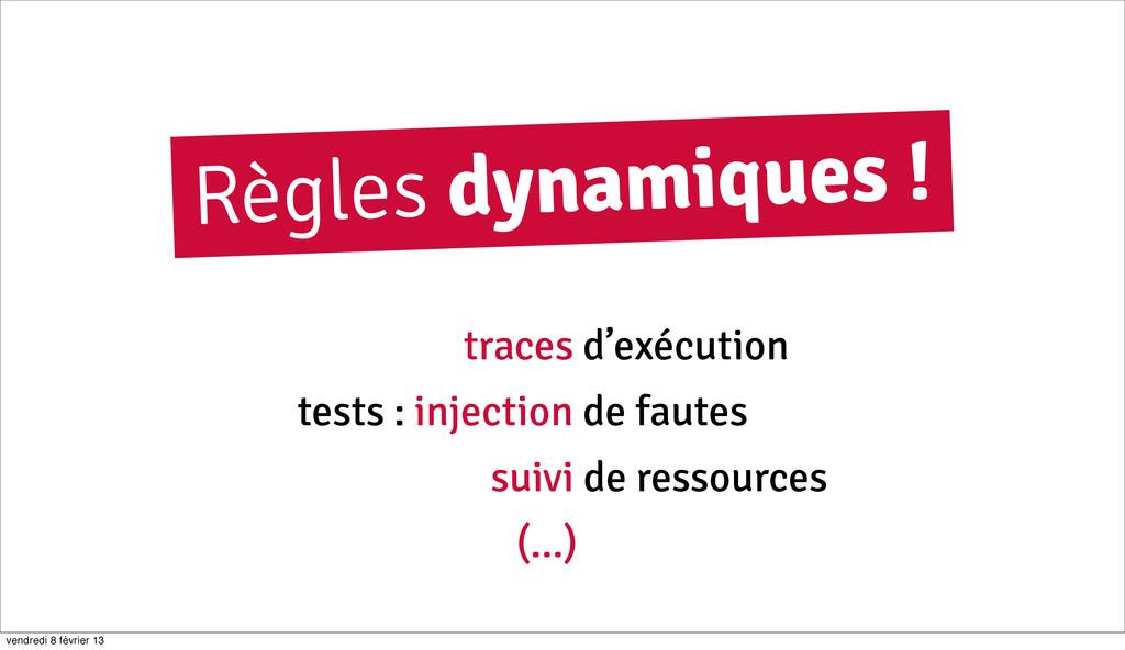 68 Règles dynamiques ! tests : injection de fau...