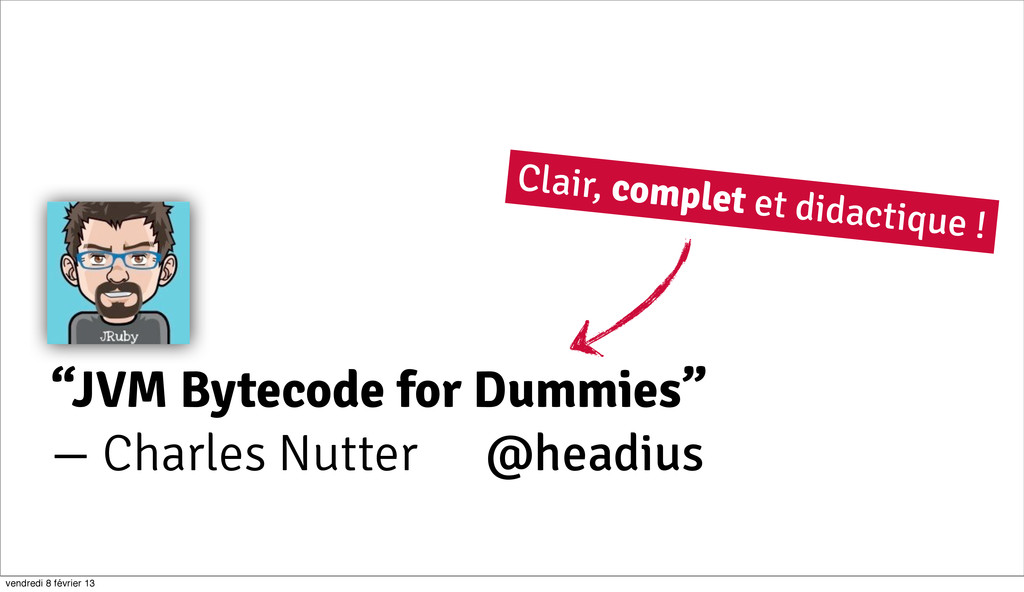 "10 ""JVM Bytecode for Dummies"" — Charles Nutter ..."