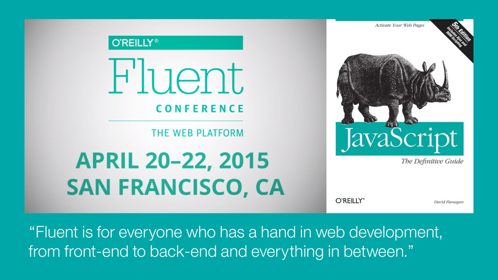 """""""Fluent is for everyone who has a hand in web d..."""