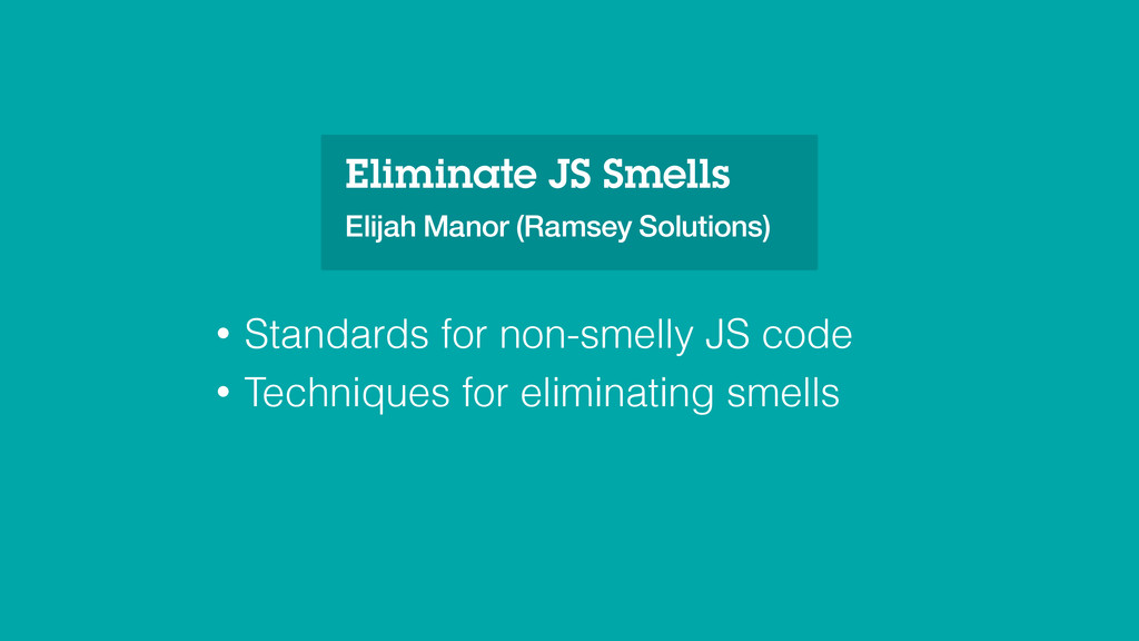 Eliminate JS Smells Elijah Manor (Ramsey Soluti...
