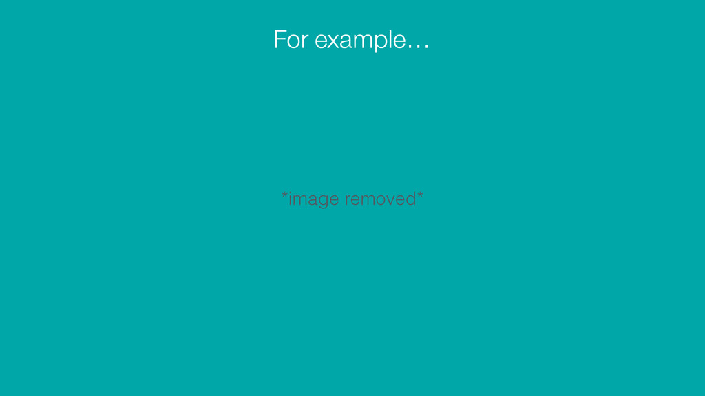 For example… *image removed*