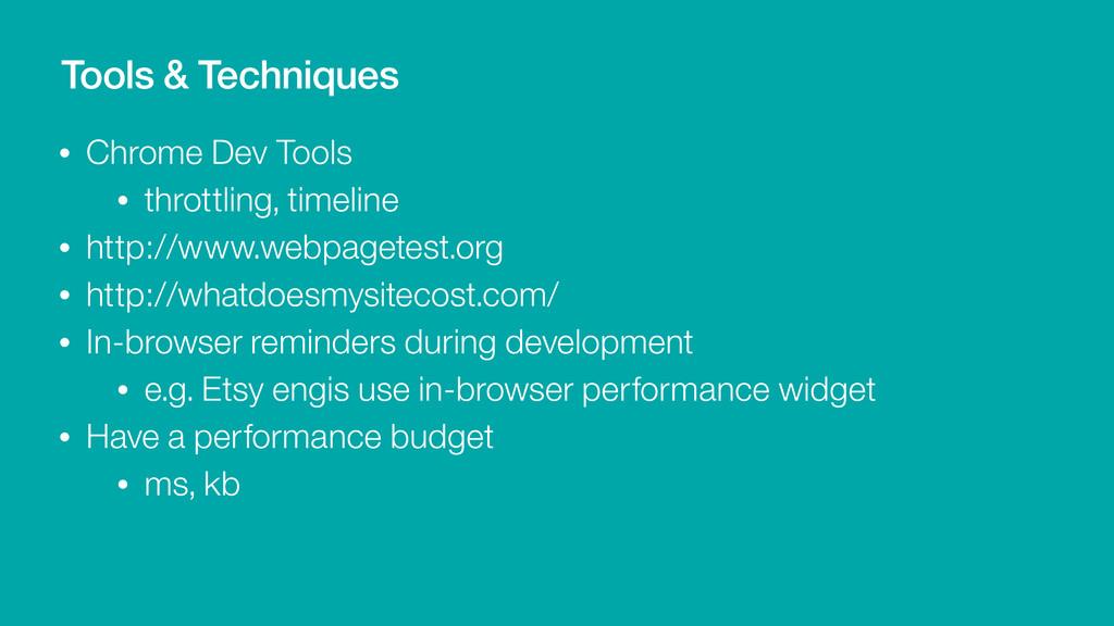 • Chrome Dev Tools • throttling, timeline • htt...