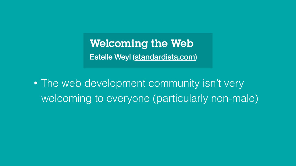 Welcoming the Web Estelle Weyl (standardista.co...