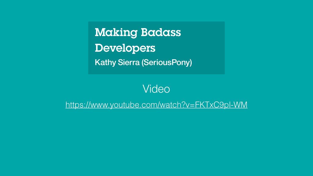 Making Badass Developers Kathy Sierra (SeriousP...