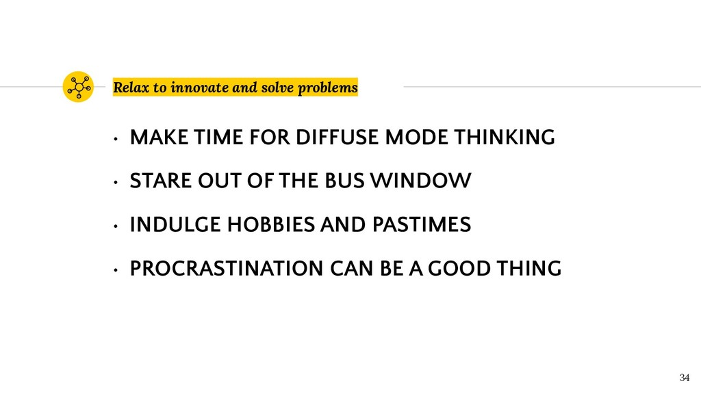 Relax to innovate and solve problems 34 • MAKE ...
