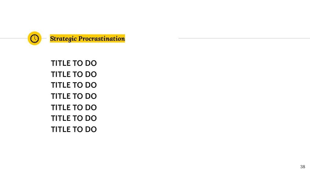Strategic Procrastination TITLE TO DO TITLE TO ...